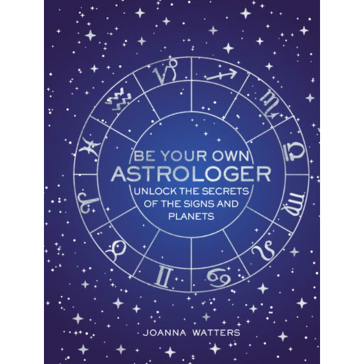 Be Your Own Astrologer - Joanna Watters