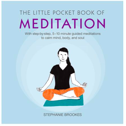The Little Pocket Book of Meditation - Stephanie Brookes