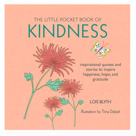The Little Pocket Book of Kindness - Lois Blyth