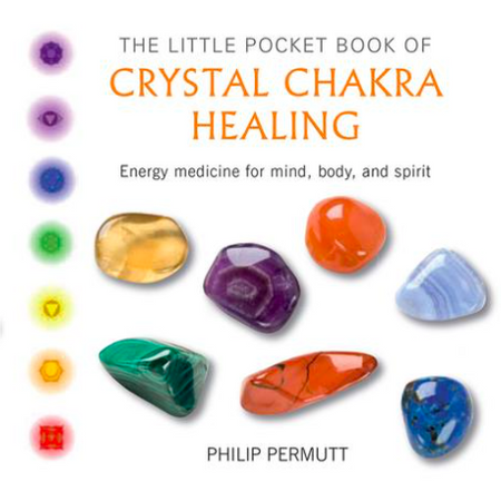 The Little Pocket Book of Crystal Chakra Healing - Philip Permutt