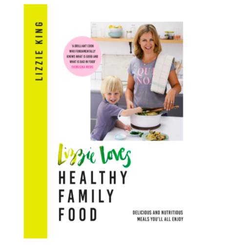 Lizzie Loves Healthy Family Food - Lizzie King
