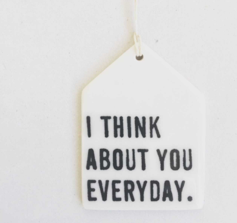 I Think About You Porcelain Wall Tag