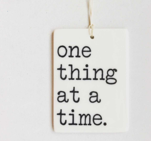 One Thing at a Time Porcelain Tag