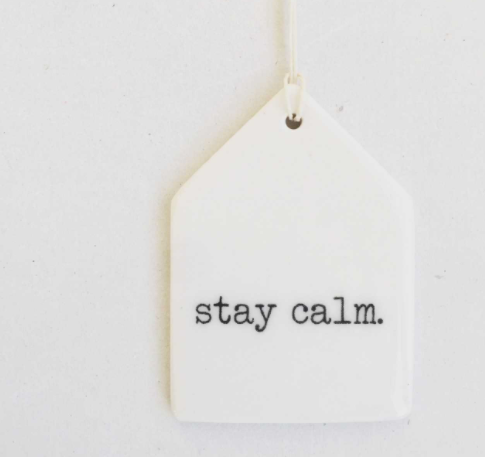Stay Calm Porcelain Wall Tag