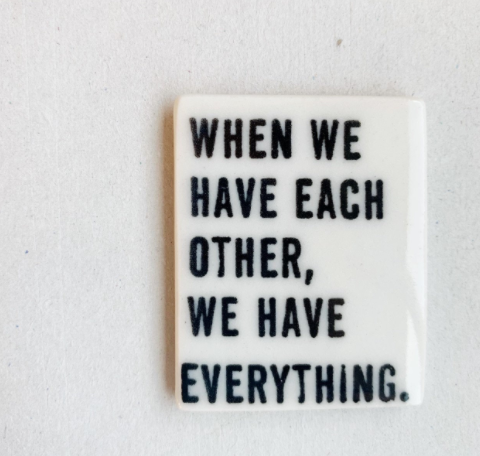 When We Have Each Other Magnet