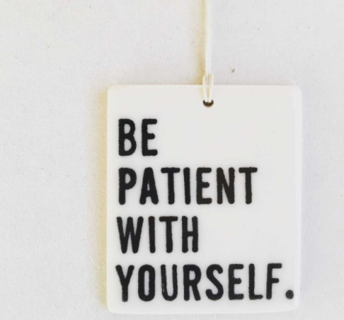 Be Patient with Yourself Porcelain Tag