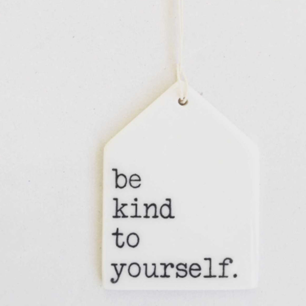 Be Kind to Yourself Porcelain Tag
