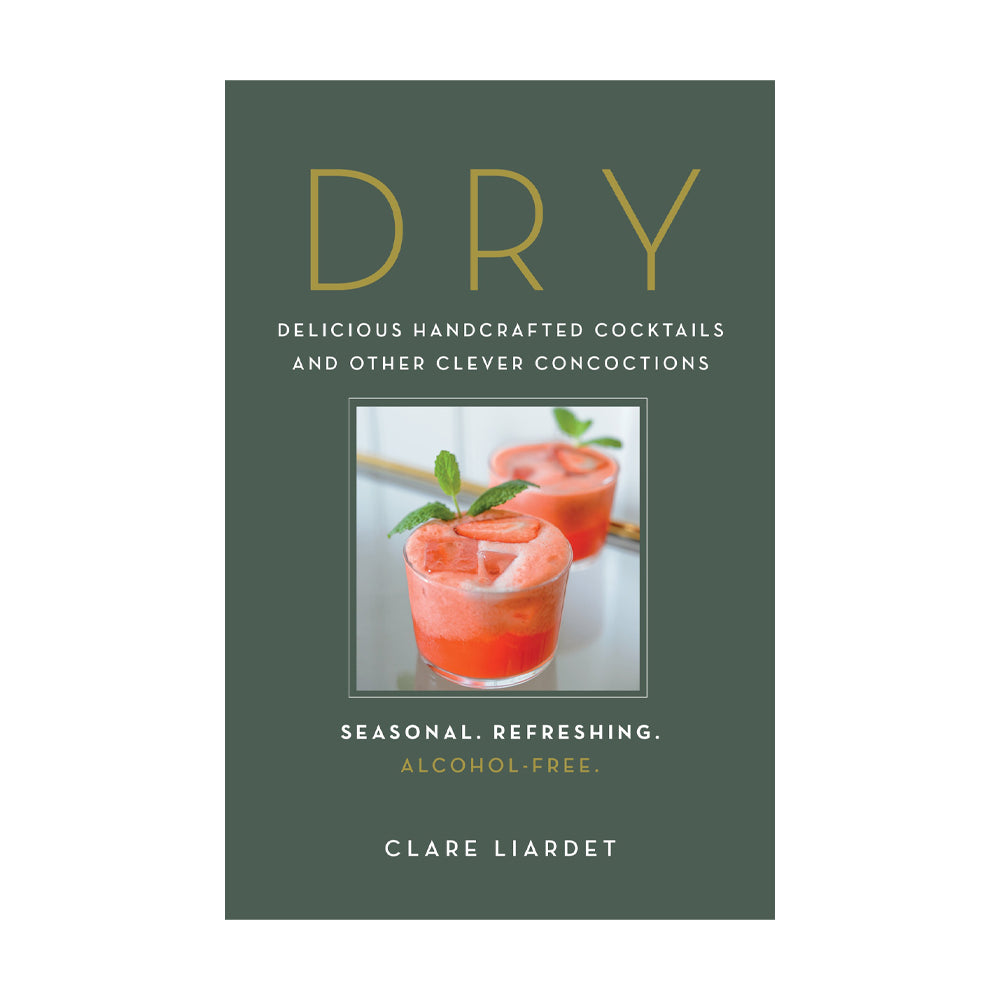 Dry: Delicious Handcrafted Cocktails & Other Clever Concoctions (Book)