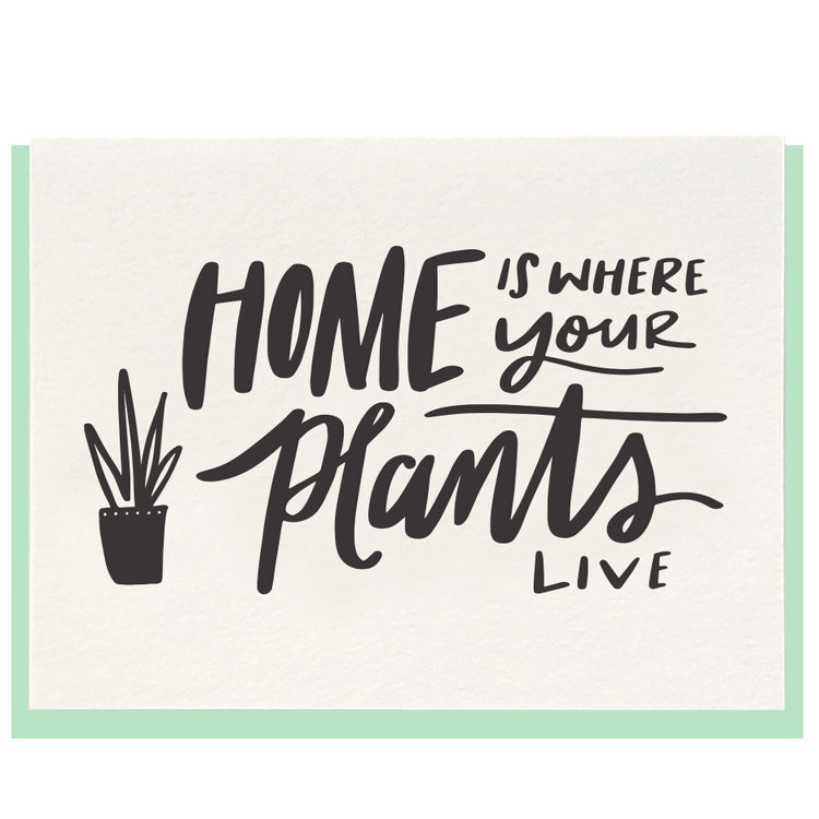 Home Is Where Your Plants Live Greeting Card
