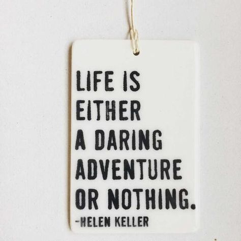 Life Is Either a Daring Adventure Porcelain Tag