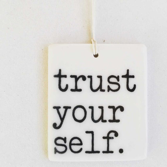 Trust Yourself Porcelain Tag
