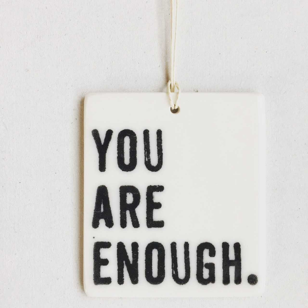 You Are Enough Porcelain Tag