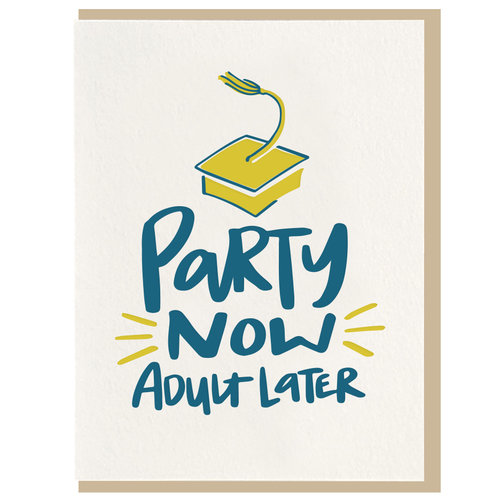 Party Now Adult Later Greeting Card