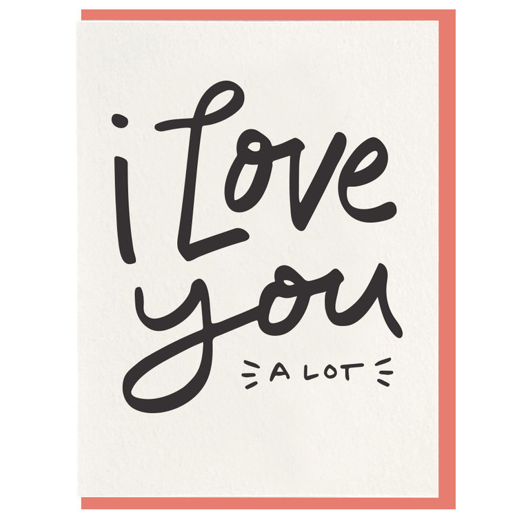 I Love You A Lot Greeting Card