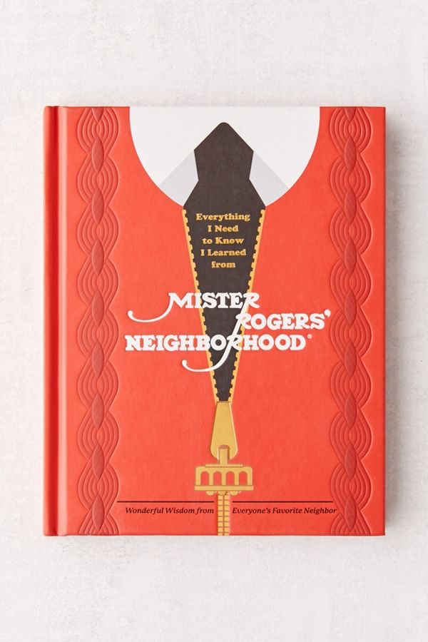 Everything I Need to Know I Learned from Mister Rogers' Neighborhood (Book)