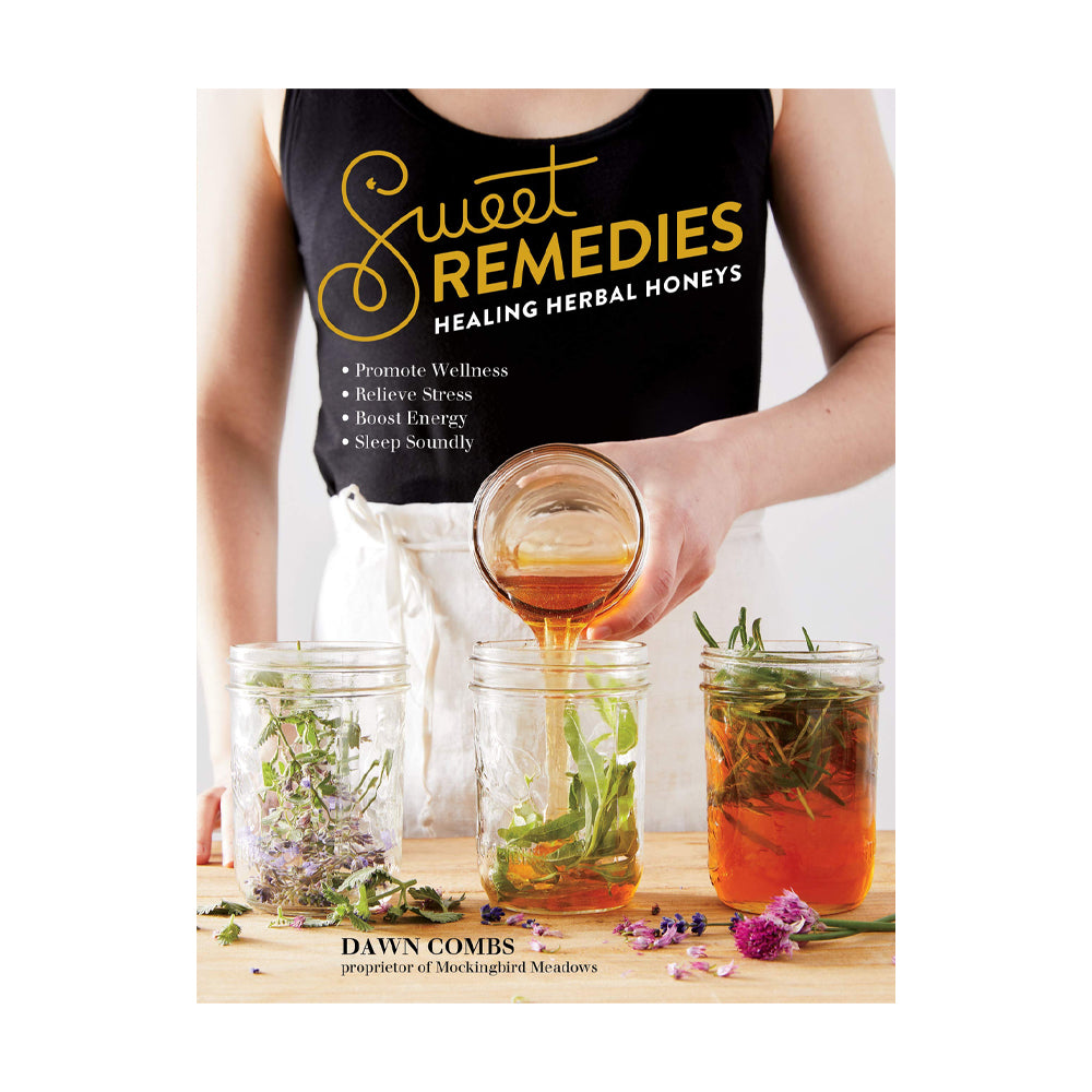 Sweet Remedies: Healing Herbal Honeys (Book)