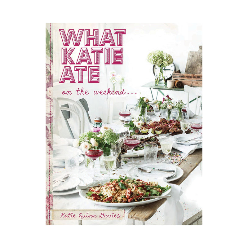 What Katie Ate... On the Weekends (Book)