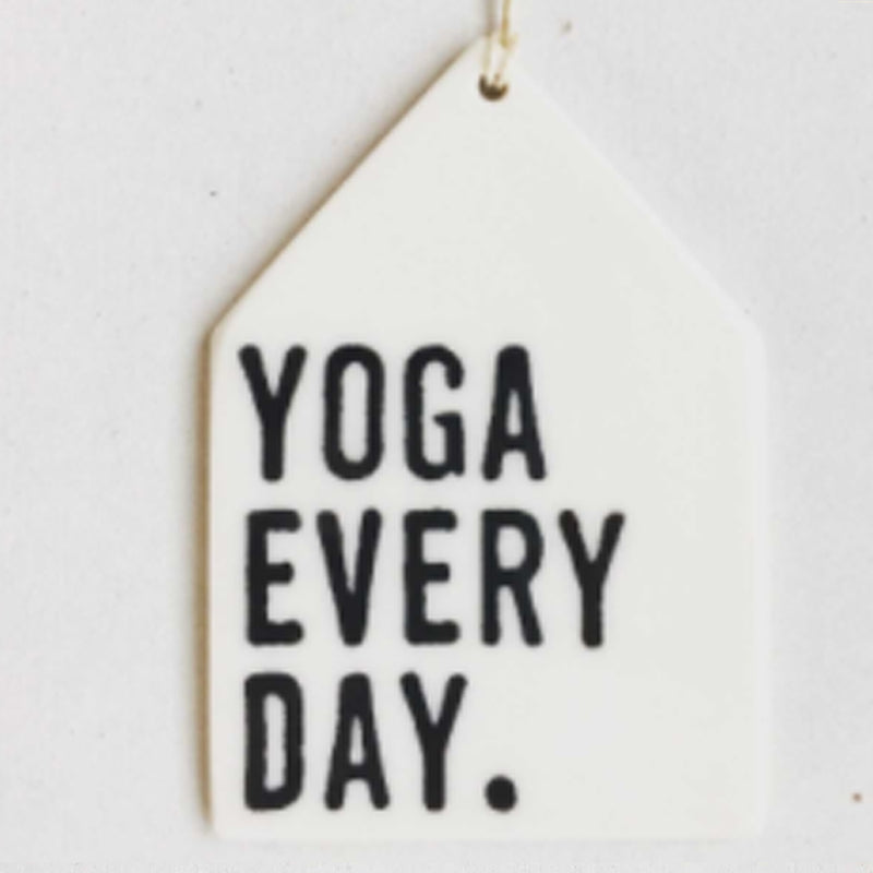 Yoga Every Day Porcelain Wall Tag