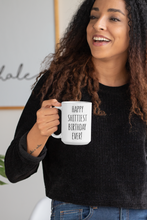 Load image into Gallery viewer, Happy Shittiest Birthday Coffee Mug