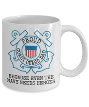 Load image into Gallery viewer, Coast Guard Dad Mug | Even the Navy needs heroes