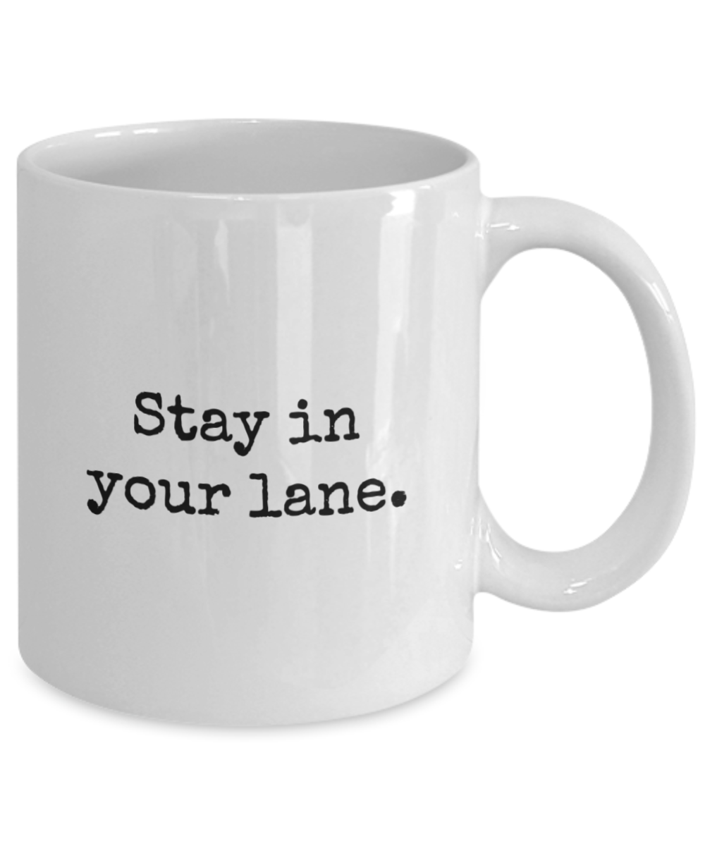 Stay in Your Lane