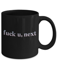 Load image into Gallery viewer, Fuck U, Next Mug | Funny Coffee Mugs