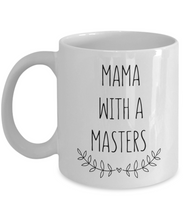 Load image into Gallery viewer, Mama with a Masters, Grad School Mom Mug