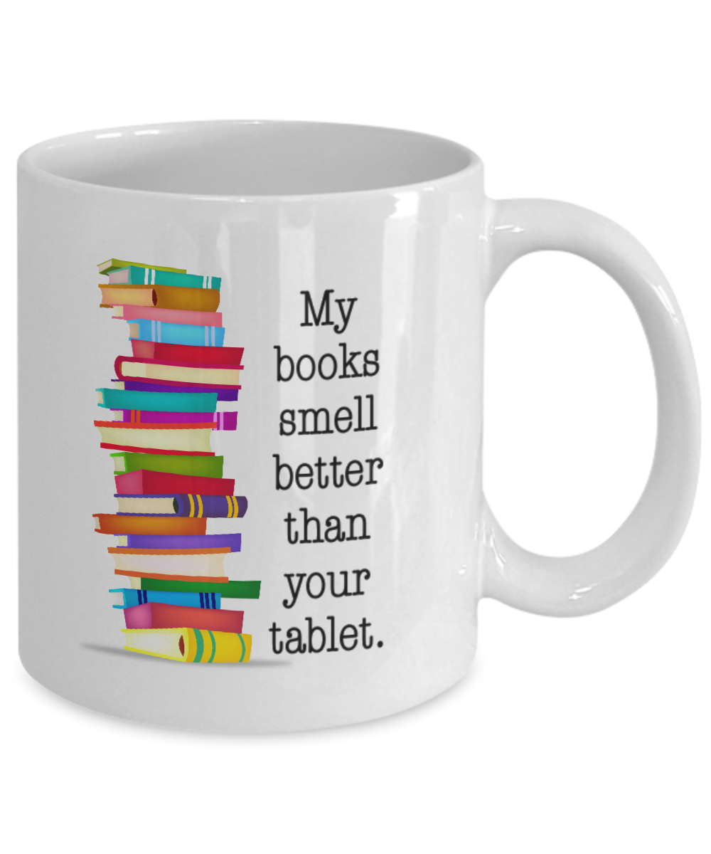 My Books Smell Better Than Your Tablet