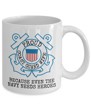 Load image into Gallery viewer, Coast Guard Wife Mug | Even the Navy needs heroes