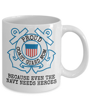 Load image into Gallery viewer, Coast Guard Mom Mug | Even the Navy needs heroes