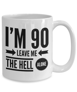 90 Years Old Birthday Gift, Leave me the Hell Alone, 90th