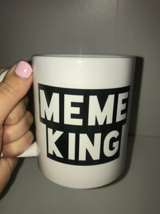 Only $2! MEME KING 11 fl. oz. mug **Discounted due to slight fading on one side only**