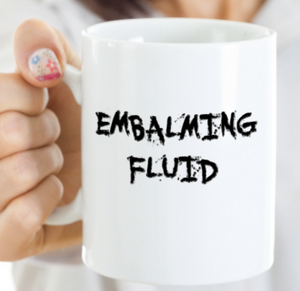 Embalming Fluid Mug | Halloween Mug