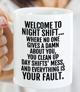 Night Shift Mug | Funny Nights Mug