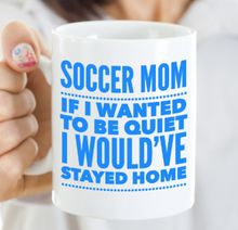 Load image into Gallery viewer, Soccer Mom Mug | Funny Soccer Gift