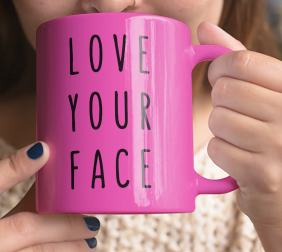 Love Your Face Mug