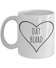Load image into Gallery viewer, Dat Beard Mug | Gift for Boyfriend