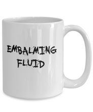 Load image into Gallery viewer, Embalming Fluid Mug | Halloween Mug