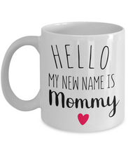 Load image into Gallery viewer, My New Name is Mommy Mug