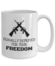 Load image into Gallery viewer, Military Spouse Mug | Sexually Deprived for your Freedom