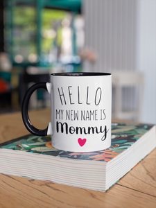 My New Name is Mommy Mug