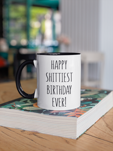 Happy Shittiest Birthday Coffee Mug