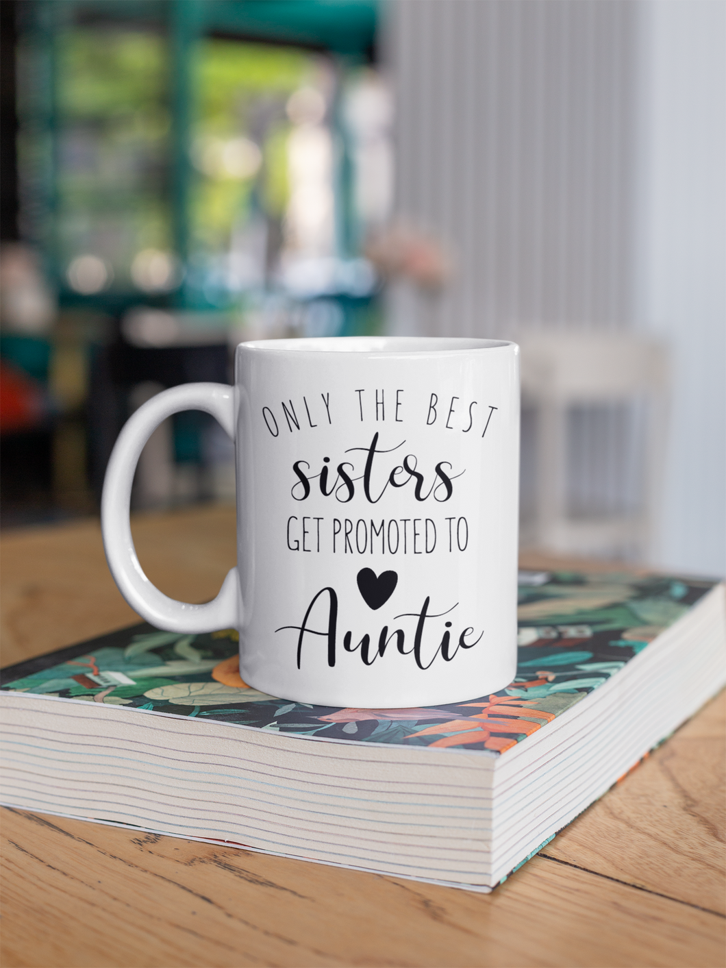 Only the best sisters get promoted to Auntie Coffee Mug