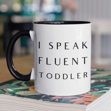 Load image into Gallery viewer, Funny Teacher, Nanny, Babysitter, Mom Mug, I speak fluent Toddler