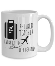 Load image into Gallery viewer, Retired Teacher Mug