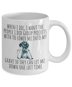Sarcastic Mug | Group Projects Joke