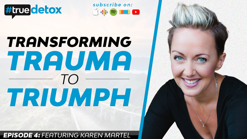 Episode 4 - Karen Martel - Transforming Trauma to Triumph with Karen Martel, Part 1