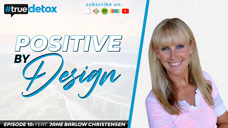 Episode 10 - Jane Barlow-Christensen - Positive By Design, Part 2