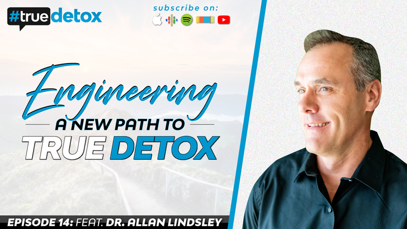 E14 - Engineering A New Path To True Detox