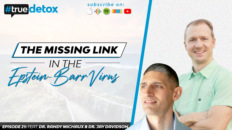 Episode 21 - Dr. Randy Michaux & Dr. Jay Davidson - The Missing Link in the Epstein-Barr Virus